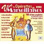 Compilation Vive les opérettes marseillaises, 110 refrains populaires de vincent scotto et georges sellers (1930-1945) avec Rose Carday / Alibert / Jazz Marseillais / Georges Sellers / Gorlett...