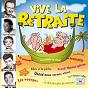 Compilation Vive la retraite avec Michel Denis / Bourvil / Jacques Mareuil / Goergius / Jean Sablon...