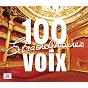 Compilation 100 voix extraordinaires avec Vanni Marcoux / Maria Callas / Arturo Basile / Gabriele Santini / Aureliano Pertile...