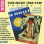 Compilation Ciné music, vol. 1 (1930-1940) avec Lilianne Harvey, Henri Garat / Maurice Chevalier / Mistinguett / Henri Garat / Fréhel...