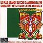 Compilation Les plus grands succes d'amérique latine avec Cochabamba / Ignacio Alderete / Roberto Robao / Christian Brogniart / Jean-Jacques Durand