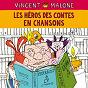 Album Les héros des contes en chansons (les chansons des contes mélangés) de Vincent Malone
