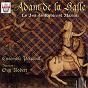 Album Adam de la halle : le jeu de robin et marion de Robert Guy / Ensemble Perceval / Solange Boulanger / Jean-Paul Racodon / Alain Serve...