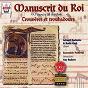 Album Manuscrit du roi : trouvères & troubadours de Robert Guy / Ensemble Perceval / Gérard Zuccheto / Katia Caré / Jean-Pierre Dubuquoy...