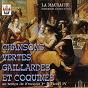 Album Chansons vertes, gaillardes et coquines au temps de françois 1er et henri IV de Georges Guillard / La Maurache / Julien Skowron / Henri Agnel / Marcelo Ardizzena...