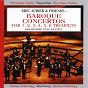Album Eric aubier & friends : baroque concertos for 1, 2, 3, 4, 5, 6 trumpets de Nicolas André / Paul Kuentz / Eric Aubier / Marc Geujon / David Rouault...