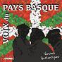 Compilation Voix du pays basque (versions authentiques) avec Jojo Bordagarai / Adixkideak / Gaztelu Zahar / Tolosa Otxotea / Hiru Soinu...