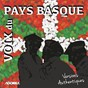 Compilation Voix du pays basque (versions authentiques) avec Izarrak / Adixkideak / Gaztelu Zahar / Salaberria / Tolosa Otxotea...