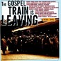 Compilation The gospel train is leaving 1930-1945 avec Southern Sons / Ebony Three Vocal Trio / The Golden Gate Quartet / Louis Armstrong, Lynn Murray Choir / Louis Armstrong...