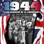 Compilation 1944 (les chansons de la libération) avec Pierre Nougaro / Glenn Miller / Charles Trénet / Maurice Chevalier / Lina Margy...
