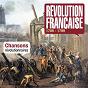 Compilation Révolution française (chansons révolutionnaires) avec Denise Benoît / Cambon / Gérard Friedman / R.Hémon / Georges Abdoun...