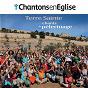 Compilation Chantons en église: chants de pèlerinage (terre sainte) avec Jo Akepsimas / Ch?ur Antidote / Fabien Chevallier / Brigitte le Borgne / Jean-Paul Lécot...