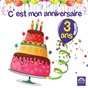 Compilation C'est mon anniversaire: 3 ans avec Mannick / Charlie / Isabelle Rouzier / Ch?ur d'Enfants / Jean Humenry...