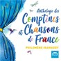Album Anthologie des comptines et chansons de france de Philomène Irawaddy