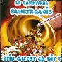 Album Bein qu'est ça dit ? de Le Carnaval Dunkerquois