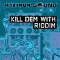 Compilation Kill dem with riddim avec Gussie P / General Bunny / Top Cat / Poison Chang / Sweetie Irie...