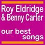 Album My best songs - roy eldridge & benny carter de Benny Carter / Roy Eldridge