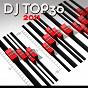 Compilation DJ top 30 - 2011 avec Alex Verano, Jim Marlaud / The Dancing Machine / Kiff One / Christophe Fontana / Joshua Grey, Bernie X, Terri Bjerre...
