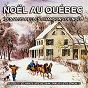 Album Noël au québec : les plus belles chansons de noël de Les Petits Chanteurs de Noël