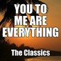 Album You to me are everything de The Classics