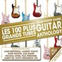 Compilation Guitar anthology (les 100 plus grands tubes) avec Fred Blondin / Jean-Pierre Danel / Jean-Pierre Danel, Laurent Voulzy / Jean-Pierre Danel, Marvin Hank / Jean-Pierre Danel, Pascal Danel...