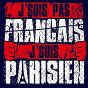 Compilation J'suis pas français, J'suis parisien avec Boramy / Bilel / S Pri Noir / Still Fresh / Hayce Lemsi