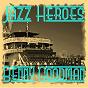 Album Jazz heroes - benny goodman de Peggy Lee, Benny Goodman / Benny Goodman