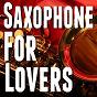 Album Saxophone for lovers de Saxophone for Lovers
