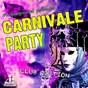 Compilation Carnivale party (club edition) avec Juan Serrano / Jason Rivas / Markus von Grabben / David Myerz / Elsa del Mar...