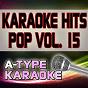 Album A-type karaoke pop hits, vol. 15 (karaoke version) de A-Type Karaoke