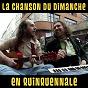 Album En quinquennale (la chanson du dimanche s05e03) de La Chanson du Dimanche
