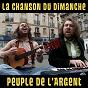 Album Peuple de l'argent (la chanson du dimanche s05e03) de La Chanson du Dimanche