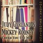 Album Could you use me de Mickey Rooney / Judy Garland