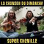Album Super chenille de La Chanson du Dimanche