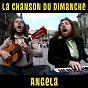 Album Angela (la chanson du dimanche s05e12) de La Chanson du Dimanche