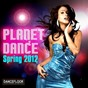Compilation Planet dance (spring 2012) avec Juan Serrano / Discomakers / De-Grees / Bryce / Dab & Sissa...