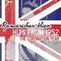 Compilation Remember then - 50 hits from 1952 coronation year avec Frankie Laine, Jo Stafford / Al Martino / Eddie Fisher / Guy Mitchell / Nat King Cole, les Baxter & His Orchestra...
