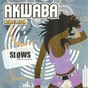Compilation Akwaba collection 100% slows avec Jims Music / Delta Groupe / Les Woody / Serge Kassy / Nayanka Bell...