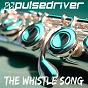 Album The whistle song de Pulsedriver