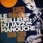 Album Le meilleur du jazz manouche (django reinhardt & tchan-tchou vidal) de Tchan-Tchou Vidal / Django Reinhardt