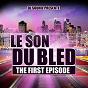 Compilation Le son du bled ''the first épisode'' (dj souhil présente le son du bled 1) avec Cheb Hassen / Clando Mc / Amine Dib / Reda Taliani / Che Bilal...