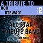 Album A tribute to rod stewart, vol. 2 (karaoke version) de All Star Tribute Band