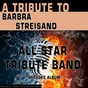 Album A tribute to barbra streisand (karaoke version) de All Star Tribute Band