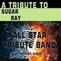 Album A tribute to sugar ray (karaoke version) de All Star Tribute Band