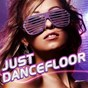 Compilation Just dancefloor avec Pretty Boys From Saint Tropez / Nicky Romero / Stone & van Linden / Michaël Canitrot / Spankers...