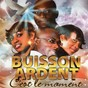 Album C'est le moment de Buisson Ardent