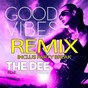 Album Good vibes (feat. dayron & shugga) (remixes) de The Dee