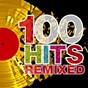 Compilation 100 Hits Remixed (The Best of 70s, 80s and 90s Hits) avec DJ Space'c / Movimento Latino / DJ Hush / Hanna / Amon...