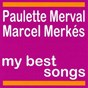 Album My best songs (feat. marcel merkes) de Paulette Merval