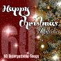 Compilation Happy christmas collection (60 unforgettable songs) avec Elisabetta Viviani / Coro Villoresi San Giuseppe / Cumpagnia del Fil de Fer / Coro Accademia Musicale Gli Scoiattoli / Cristina Scuri...